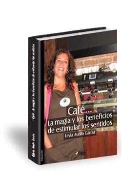 Libro Café... La magia y los beneficios de estimular los sentidos