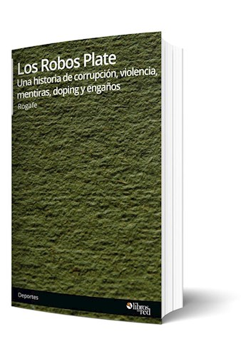 Libro Los Robos Plate. Una historia de corrupción, violencia, mentiras, doping y engaños
