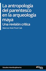La antropología del parentesco en la arqueología maya. Una revisión crítica