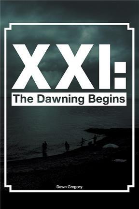 XXI: The Dawning Begins