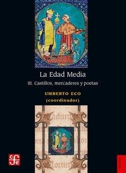 LA EDAD MEDIA, III CASTILLOS, MERCADERES Y POETAS