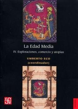 LA EDAD MEDIA, IV EXPLORACIONES, COMERCIO Y UTOPI