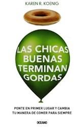 CHICAS BUENAS TERMINAN GORDAS, LAS