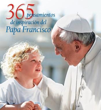 365 PENSAMIENTOS DE INSPIRACION DEL PAPA FRANCISC
