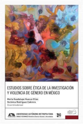 Estudios sobre ética de la investigación y violencia de género en México