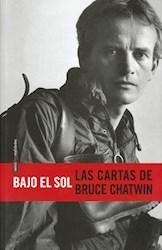 BAJO EL SOL. LAS CARTAS DE BRUCE CHATWIN