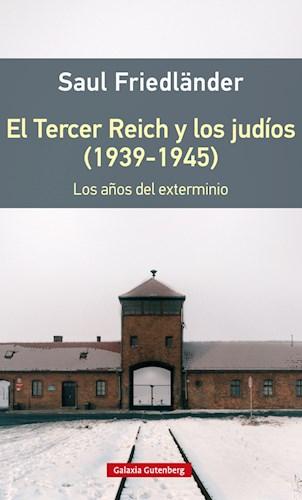 EL TERCER REICH Y LOS JUDIOS (1939 - 1945)