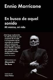EN BUSCA DE AQUEL SONIDO DE ENNIO MORRICONE
