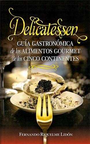 DELICATESSEN GUIA GASTRONOMICA DE LOS ALIMENTOS G