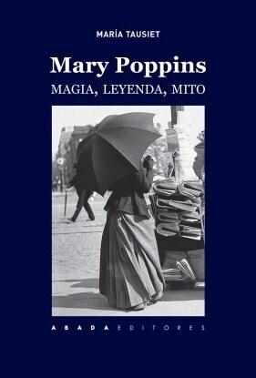 MARY POPPINS - MAGIA LEYENDA MITO