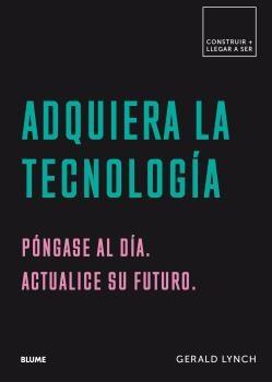 ADQUIERA LA TECNOLOGIA