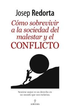 COMO SOBREVIVIR A LA SOCIEDAD DEL MALESTAR Y EL C
