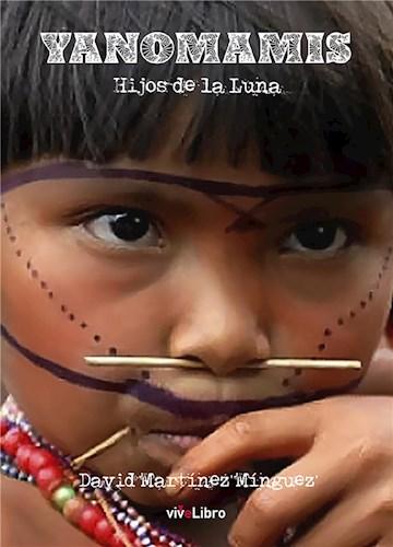 "Yanomamis ""Hijos de la Luna"""