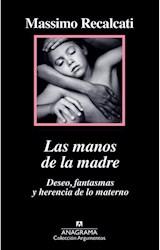 MANOS DE LA MADRE. DESEO, FANTASMAS Y HERENCIA DE