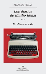 DIARIOS DE EMILIO RENZI. UN DIA EN LA VIDA