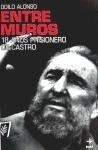 ENTRE MUROS - 18 AÑOS PRISIONERO DE CASTRO