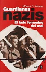 GUARDIANAS NAZIS EL LADO FEMENINO DEL MAL