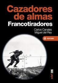 CAZADORES DE ALMAS. FRANCOTIRADORES