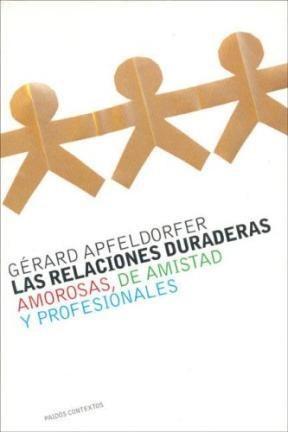 RELACIONES DURADERAS AMOROSAS, DE AMISTAD Y PROFE