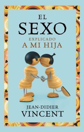 EL SEXO EXPLICADO A MI HIJA