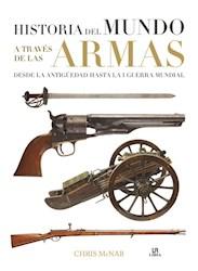 HISTORIA DEL MUNDO ATRAVES DE LAS ARMAS