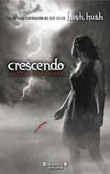 CRESCENDO (HUSH HUSH 2 PARTE)