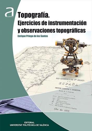 Topografía. Ejercicios de instrumentación y observaciones topográficas