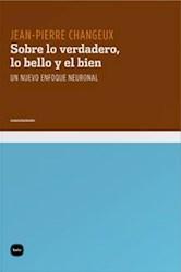 SOBRE LO VERDADERO, LO BELLO Y EL BIEN