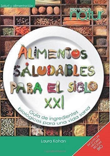 ALIMENTOS SALUDABLES PARA EL SIGLO XXI