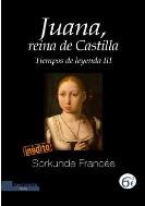 JUANA, REINA DE CASTILLA - TIEMPOS DE LEYENDA III