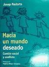 HACIA UN MUNDO DESEADO , CAMBIO SOCIAL Y CON