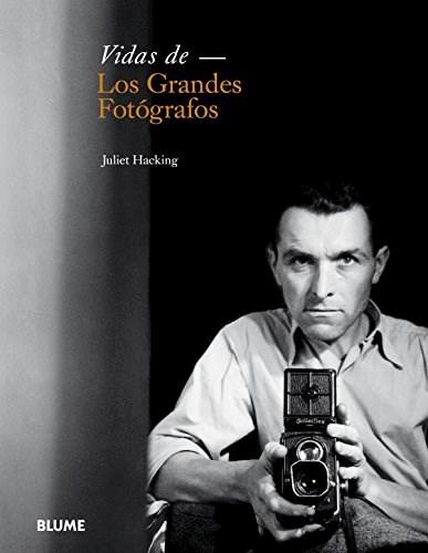 VIDAS DE LOS GRANDES FOTOGRAFOS