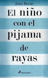 NIÑO CON EL PIJAMA DE RAYAS, EL (22 ED.)