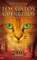 GATOS GUERREROS, LOS LA NUEVA PROFECIA 3 AURORA