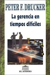 GERENCIA EN TIEMPOS DIFICILES