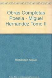 MIGUEL HERNANDEZ.OBRAS 2 TEATRO Y PROSA