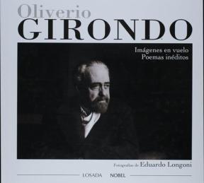 OLIVERIO GIRONDO. IMAGENES EN VUELO. POEMAS INEDI