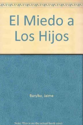 MIEDO A LOS HIJOS ,EL