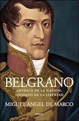 BELGRANO, ARTIFICE DE LA NACION SOLDADO DE LA LIB