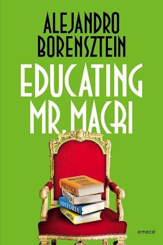 EDUCATING MR MACRI