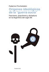 ORIGENES IDEOLOGICOS DE LA GUERRA SUCIA