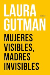 MUJERES VISIBLES, MADRES INVISIBLES