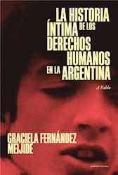 E-book La historia íntima de los Derechos Humanos en la Argentina (reedición actualizada)