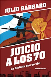 E-book Juicio a los 70. La historia que yo viví (Edición revisada)