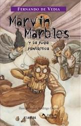 MARVIN MARBLES Y LA FUGA FANTASTICA