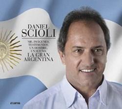 DANIEL SCIOLI. MIL IMAGENES, TESTIMONIOS, UN HOMB