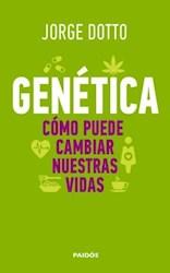 GENETICA-COMO PUEDE CAMBIAR NUESTRAS VIDAS