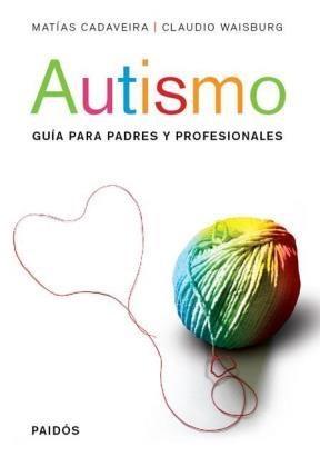 AUTISMO. GUIA PARA PADRES Y PROFESIONALES