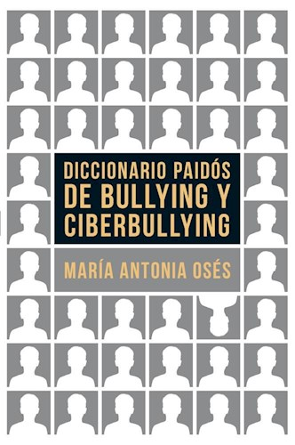 DICCIONARIO PAIDOS DE BULLYING Y CIBERBULLYNG