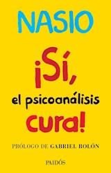 SI, EL PSICOANALISIS CURA!